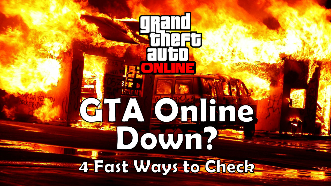 Are the GTA Online Servers Down? 4 ways to check.