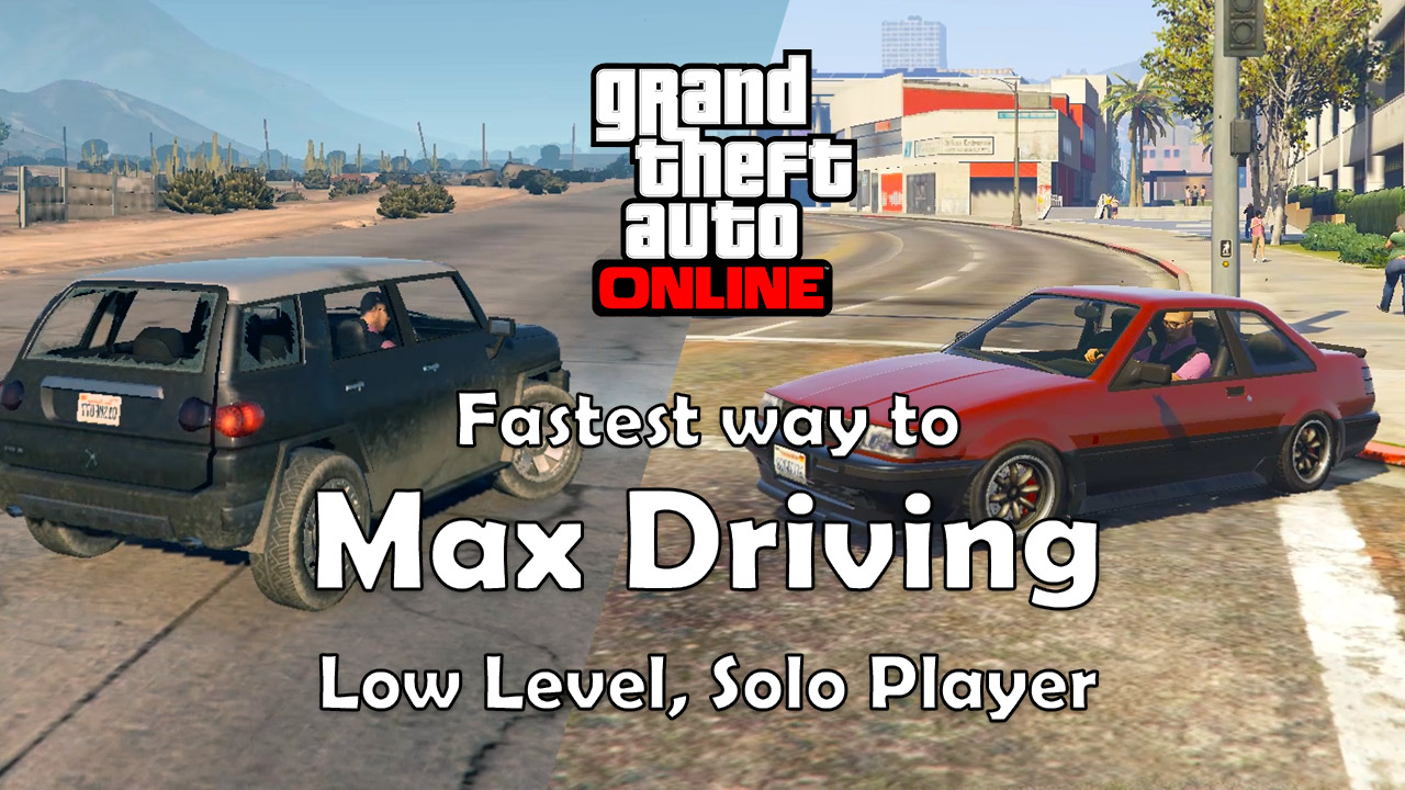 Max Your Driving with a Solo, Low Level Character (GTA Online)