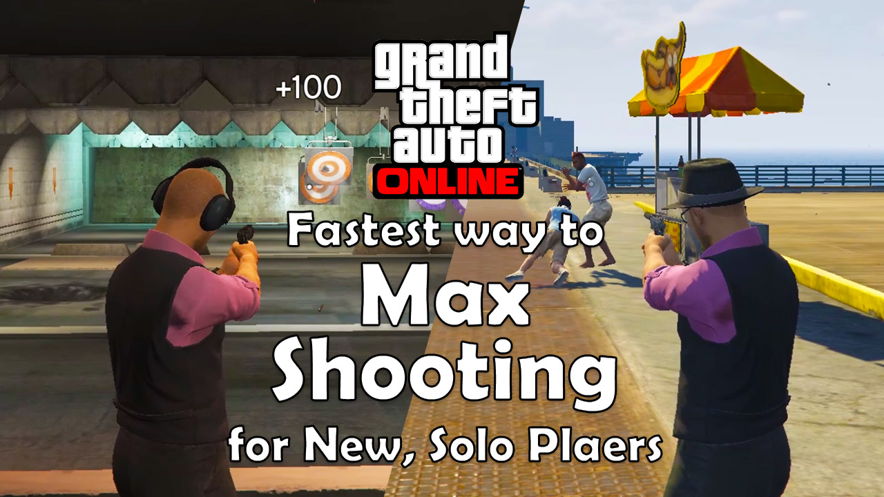 Max Your Shooting Solo, Low Level Character (GTA Online)