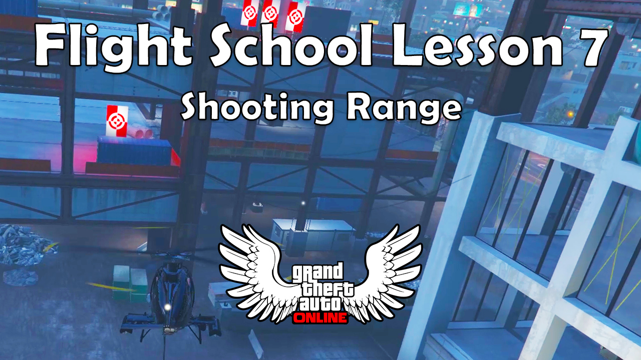 Shooting Range (GTA Online San Andreas Flight School Lesson 7)