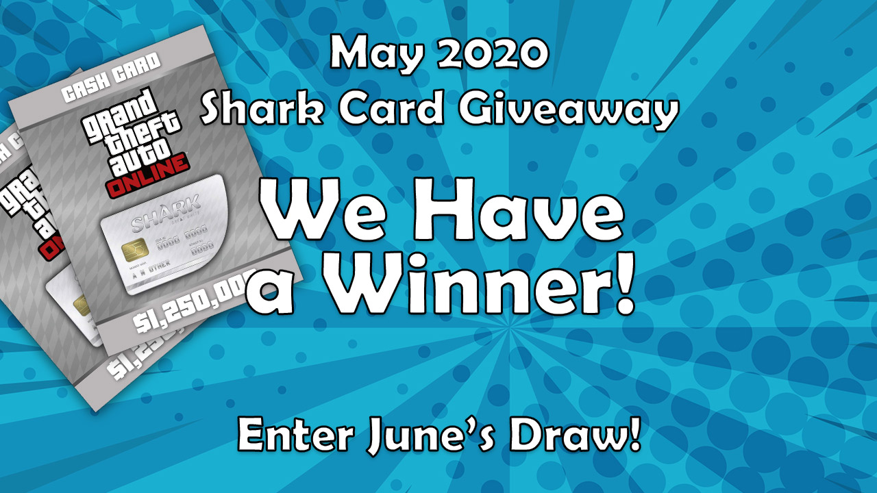 We Have a Winner! Shark Card Giveaway | May 2020 (GTA Online)